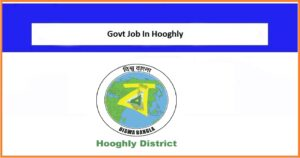 Latest Govt Jobs in Hooghly 2021-2022 | Govt Jobs in Hooghly